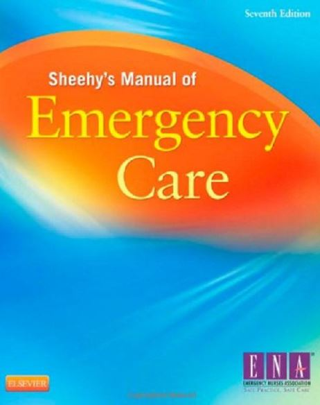 Sheehy's Manual Of Emergency Care 7th ed 2012 ENA Emergency Nurses Association