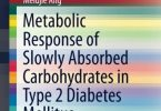 Metabolic Response of Slowly Absorbed Carbohydrates in Type 2 Diabetes Mellitus PDF