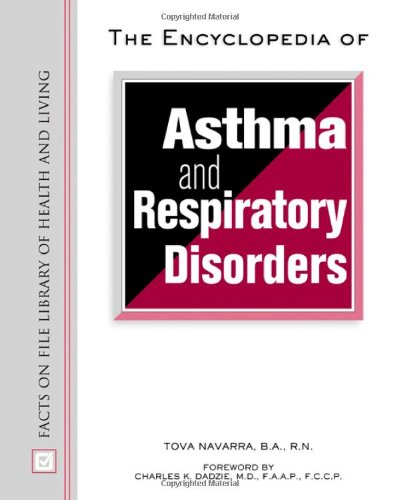 The Encyclopedia of Asthma and Respiratory Disorders 1st Edition