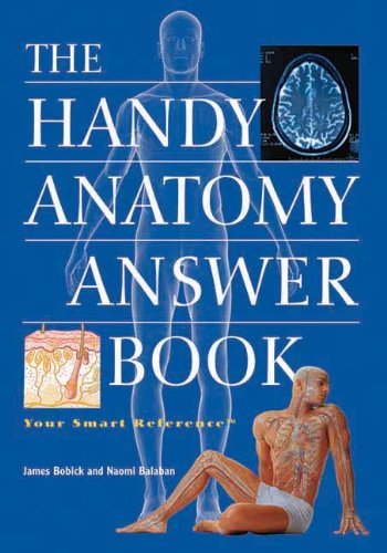 The Handy Anatomy Answer Book 3rd Edition