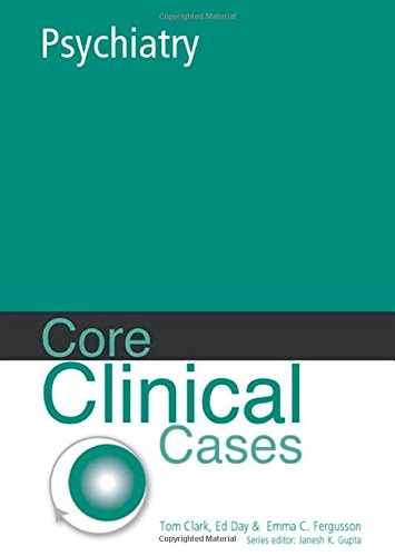 Core Clinical Cases in Psychiatry  PDF