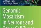 Genomic Mosaicism in Neurons and Other Cell Types PDF