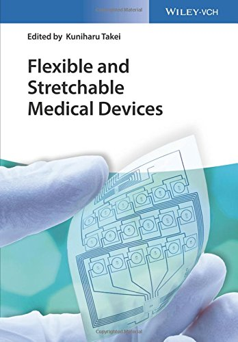 Flexible and Stretchable Medical Devices  PDF
