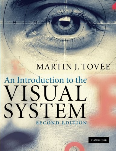 An Introduction to the Visual System 2nd Edition PDF