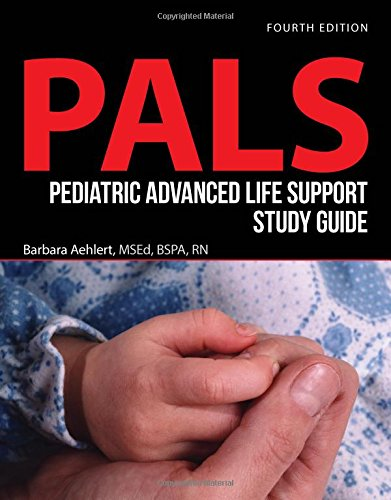 Pediatric Advanced Life Support Study Guide (Pals) 4th Edition  PDF