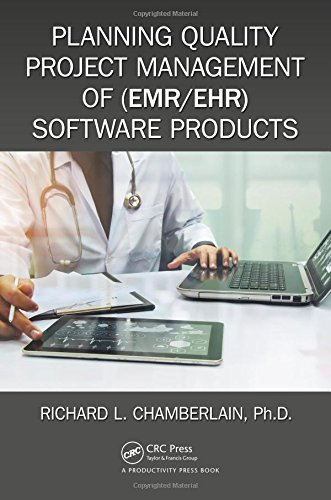 Planning Quality Project Management of (EMR/EHR) Software Products (HIMSS Book Series)  PDF