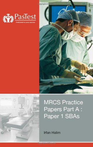 MRCS Practice Papers Part A Paper 1 SBAs 2nd edition  PDF
