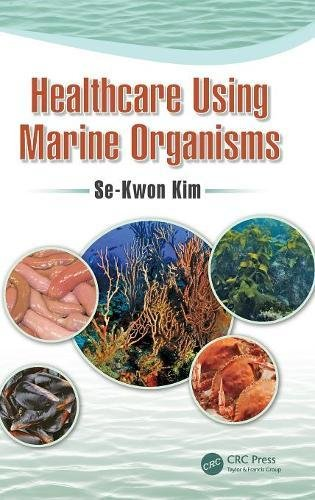 Healthcare Using Marine Organisms 1st Edition  PDF