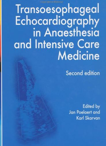 Transoesophageal Echocardiography in Anaesthesia and Intensive Care Medicine PDF