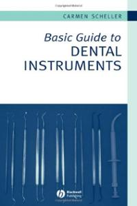 Basic Guide to Dental Instruments 1st Edition PDF