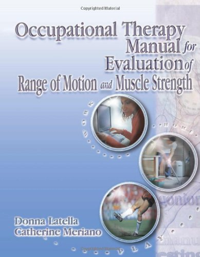 Occupational Therapy Manual for the Evaluation of Range of Motion and Muscle Strength PDF