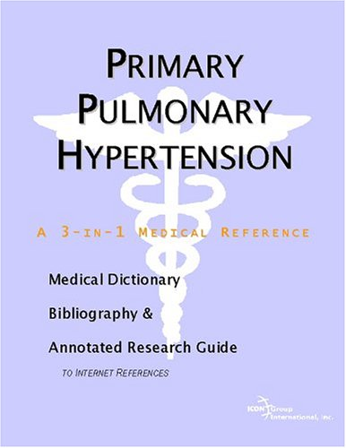 Primary Pulmonary Hypertension a 3-in-1 reference book PDF