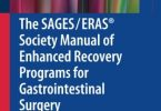 The SAGES / ERAS Society Manual of Enhanced Recovery Programs for Gastrointestinal Surgery PDF