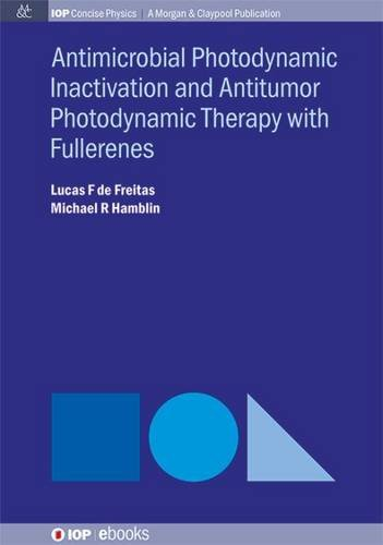 Antimicrobial Photodynamic Inactivation and Antitumor Photodynamic Therapy with Fullerenes PDF