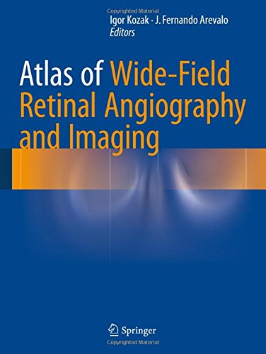 Atlas of Wide-Field Retinal Angiography and Imaging PDF