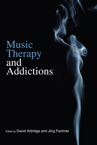Music Therapy and Addictions PDF