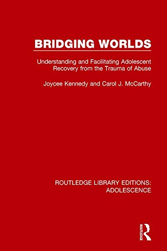 Bridging Worlds Understanding and Facilitating Adolescent Recovery from the Trauma of Abuse PDF