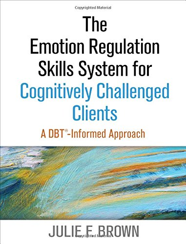 The Emotion Regulation Skills System for Cognitively Challenged Clients PDF