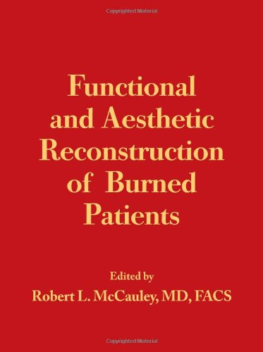 Functional and Aesthetic Reconstruction of Burned Patients PDF