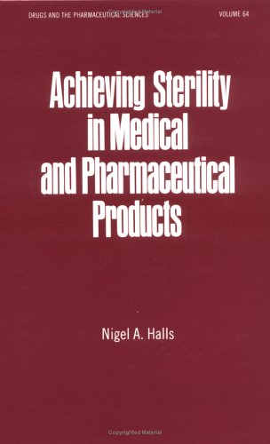 Achieving Sterility in Medical and Pharmaceutical Products PDF