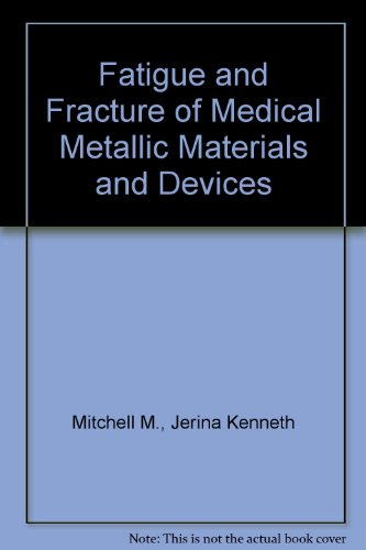 Fatigue and Fracture of Medical Metallic Materials and Devices PDF