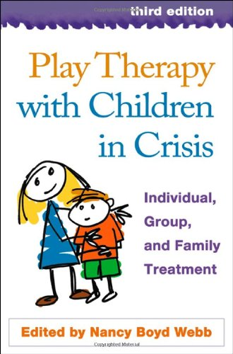 Play Therapy with Children in Crisis 3rd Edition PDF