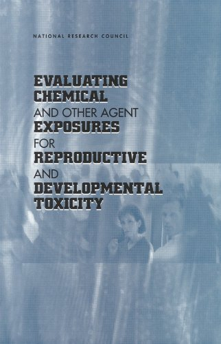 Evaluating Chemical and Other Agent Exposures For Reproductive and Developmental Toxicology PDF