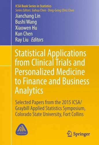 Statistical Applications from Clinical Trials and Personalized Medicine to Finance and Business Analytics PDF