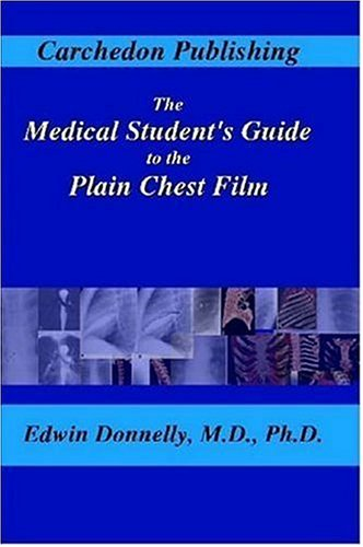 The Medical Student's Guide to the Plain Chest Film PDF