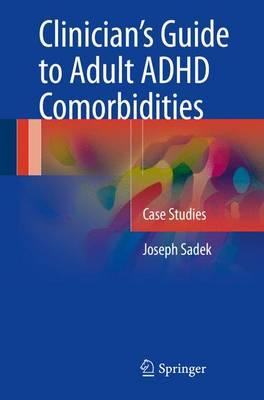 Clinician's Guide to Adult ADHD Comorbidities 2017 PDF