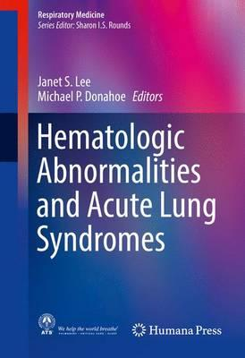 Hematologic Abnormalities and Acute Lung Syndromes 2017 PDF