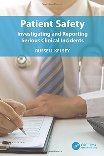 Patient Safety Investigating and Reporting Serious Clinical Incidents PDF