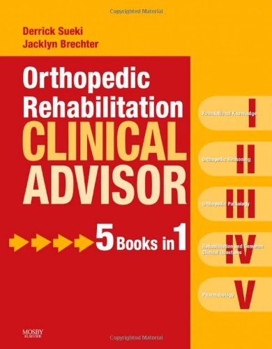 Orthopedic Rehabilitation Clinical Advisor 1st Edition PDF