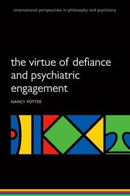 The Virtue of Defiance and Psychiatric Engagement PDF