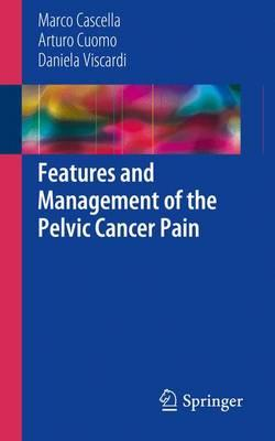 Features and Management of the Pelvic Cancer Pain 2016 PDF