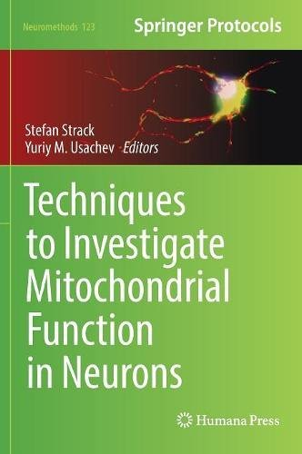 Techniques to Investigate Mitochondrial Function in Neurons PDF
