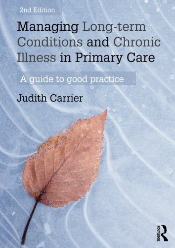 Managing Long-term Conditions and Chronic Illness in Primary Care Second Edition PDF