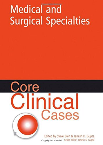 Core Clinical Cases in Medical and Surgical Specialties PDF