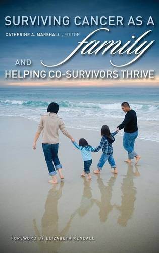 Surviving Cancer as a Family and Helping Co-Survivors Thrive PDF