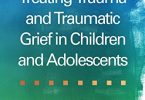 Treating Trauma and Traumatic Grief in Children and Adolescents Second Edition PDF