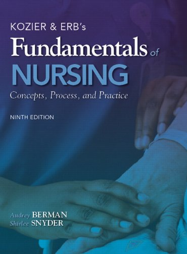 Kozier & Erb's Fundamentals of Nursing: Concepts Process and Practice 9th edition PDF