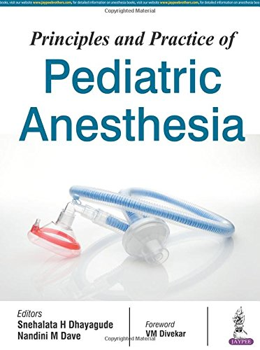 Principles and Practice of Pediatric Anesthesia PDF