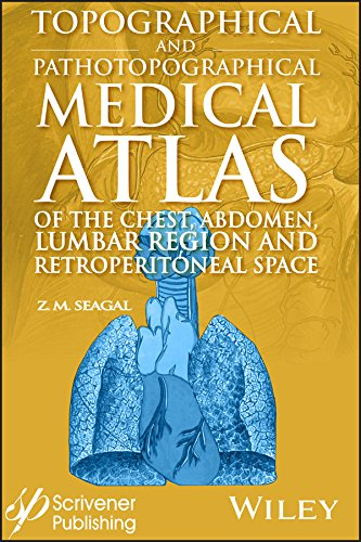 Topographical and Pathotopographical Medical Atlas of the Chest Abdomen Lumbar Region and Retroperitoneal Space PDF