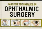 Master Techniques in Ophthalmic Surgery 2nd Edition PDF