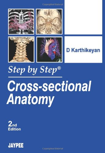 Cross-Sectional Anatomy Step by Step 2nd Edition PDF