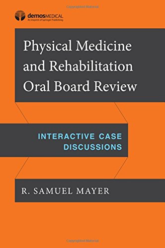 Physical Medicine and Rehabilitation Oral Board Review PDF