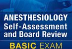 Anesthesiology Self-Assessment and Board Review PDF