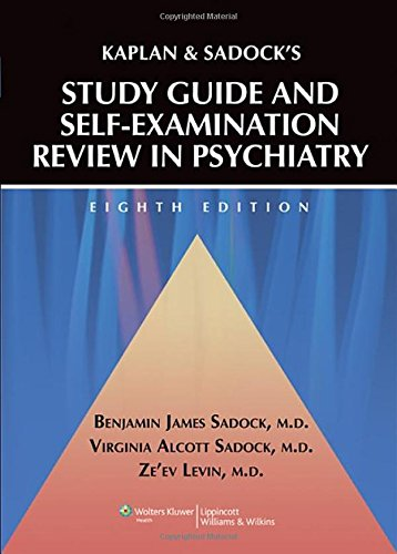 Kaplan and Sadock's Study Guide and Self-Examination Review in Psychiatry 8th Edition PDF