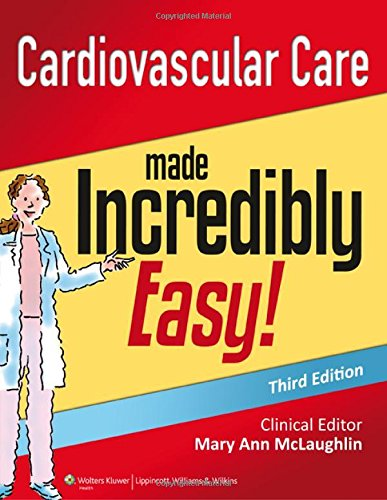 Cardiovascular Care Made Incredibly Easy 3rd Edition PDF