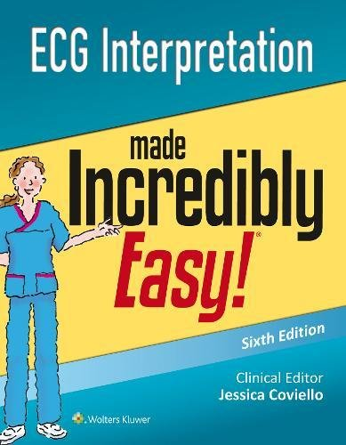 ECG Interpretation Made Incredibly Easy 6th Edition PDF